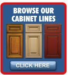 CLICK HERE BROWSE OUR CABINET LINES